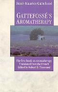 Gattefosses Aromatherapy