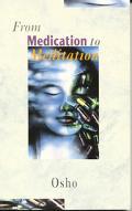 From Medication to Meditation