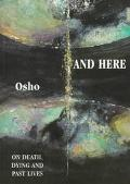And Now, and Here: On Death, Dying & Past Lives - Osho Rajneesh - Paperback
