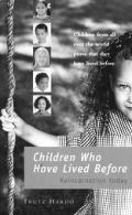 Children Who Have Lived Before Children from All over the World Prove That They Have Lived B...