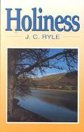 Holiness Its Nature, Hindrances, Difficulties, and Roots