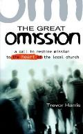 The Great Omission: A Call to Restore 'Mission' to the Heart of the Local Church