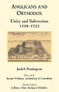 Anglicans And Orthodox Unity And Subversion 1559-1725