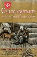 Call to Hospitality : The Origins of the Hospitaller Vocation