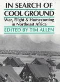 In Search of Cool Ground: War, Flight and Homecoming in Northeast Africa