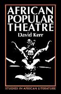 African Popular Theatre From Pre-Colonial Times to the Present Day