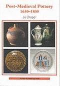 Post-Medieval Pottery, 1650-1800 - J. Draper - Paperback