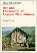 Art and Decoration of Central New Guinea