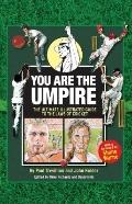 You are the Umpire: An Illustrated Guide to the Rules of Cricket