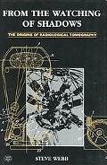From the Watching of Shadows The Origins of Radiological Tomography