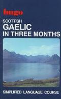 Scottish Gaelic in Three Months (Hugo's Three Month Language Series)