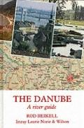 Danube: A River Guide - Rod Heikell - Hardcover
