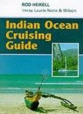 Indian and Pacific Oceans: Indian Ocean Cruising Guide - Rod Heikell - Hardcover