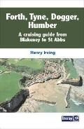 Forth, Tyne, Dogger, Humber: A Cruising Guide from Blakeney to St Abbs