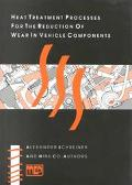 Heat Treatment Process for the Reduction of Wear in Vehicle Components