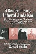 Reader of Early Liberal Judaism The Writings of Israel Abrahams, Claude Montefiore, Lily Mon...
