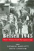 Belsen 1945 New Historical Perspectives