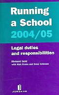 Running A School 2004/05 Legal Duties And Responsibilities