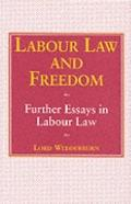 Labour Law and Freedom: Further Essays in Employment Rights