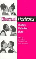 Bisexual Horizons: Politics, Histories, Lives