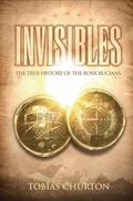 Invisibles: The True History of the Rosicrucians