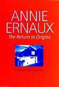 Annie Ernaux The Return to Origins