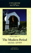 New History of the Isle of Man The Modern Period 1830-1999