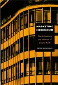 Marketing Modernisms The Architecture and Influence of Charles Reilly