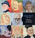 James Ensor, 1860-1949 Theatre of Masks