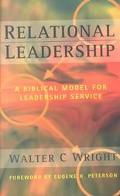 Relational Leadership A Biblical Model for Influence and Service