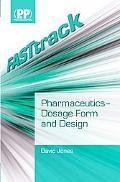 FASTtrack: Pharmaceutics - Dosage Form and Design