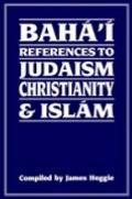 Baha'i References to Judaism Christianity & Islam