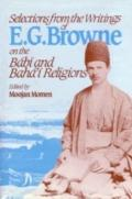 Selections from the Writings of E. G. Browne on the Babi and Baha'i Religions