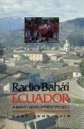 Radio Baha'i, Ecuador : A Baha'i Development Project