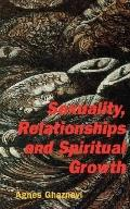 Sexuality, Relationships and Spiritual Growth - Agnes Ghaznavi - Paperback