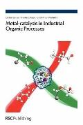 Metal-Catalysis in Industrial Organic Processes