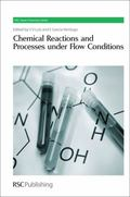 Chemical Reactions and Processes under Flow Conditions (RSC Green Chemistry Series)