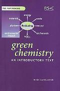 Green Chemistry An Introductory Text