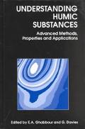 Understanding Humic Substances Advanced Methods, Properties and Applications