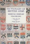 Dictionary of British Arms : Medieval Ordinary