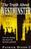 The Truth About Westminster: Can We Change the Heart of British Politics