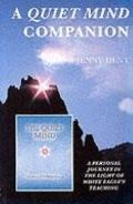 Quiet Mind Companion A Personal Journey in the Light of White Eagle's Teaching