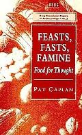 Feasts, Fasts, Famine Food for Thought  Professional Inaugural Lecture Delivered at Goldsmit...