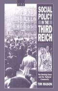Social Policy in the Third Reich The Working Class and the 'National Community'