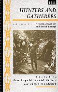 Hunters and Gatherers History, Evolution, and Social Change