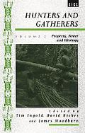 Hunters and Gatherers Property, Power and Ideology