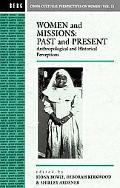 Women and Missions: Past and Present: Anthropological and Historical Perceptions