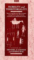 Mobility and Territoriality Social and Spatial Boundaries Among Foragers, Fishers, Pastorali...
