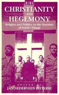 Christianity and Hegemony Religion and Politics on the Frontiers of Social Change