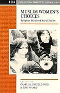 Muslim Women's Choices Religious Belief and Social Reality